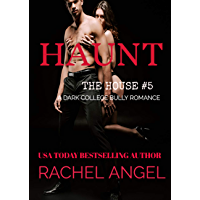 HAUNT:  A Contemporary RH New Adult College Dark Romance (The House Series Book 5)