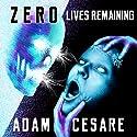Zero Lives Remaining Audiobook by Adam Cesare Narrated by Joe Hempel