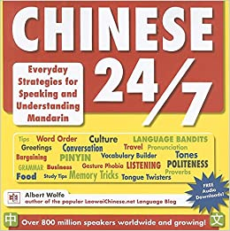 Chinese 247 everyday strategies for speaking and understanding chinese 247 everyday strategies for speaking and understanding mandarin albert wolfe 9781933330822 amazon books m4hsunfo