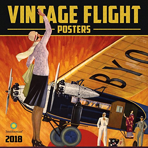 Smithsonian Vintage Flight Posters 2018 Wall Calendar
