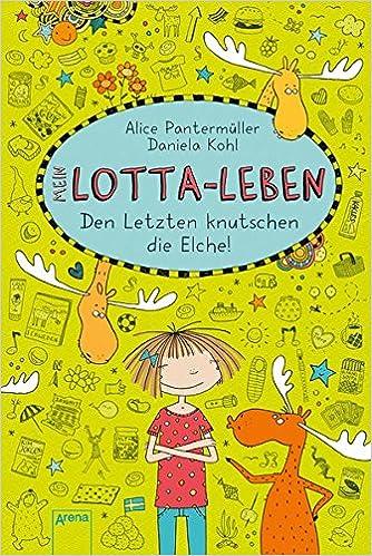 Amazon.com: Mein Lotta-Leben 06. Den Letzten knutschen die ...