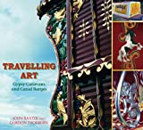 Travelling Art: Gypsy Caravans and Canal Barges