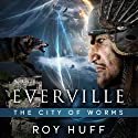 Everville: The City of Worms Audiobook by Roy Huff Narrated by Jason Lovett