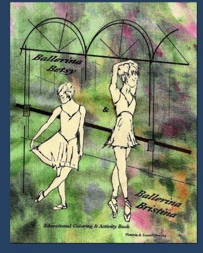 Ballerina Betsy & Ballerina Bristina