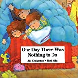 One Day There Was Nothing to Do, Jill Creighton, 1550370901