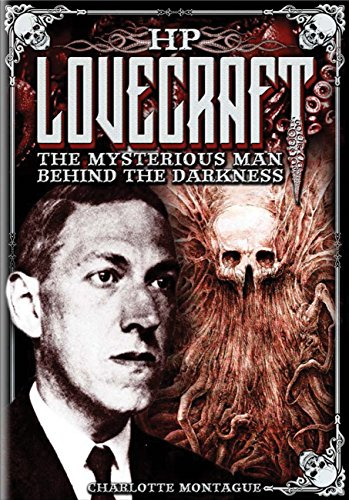 HP Lovecraft: The Mysterious Man Behind the Darkness (Oxford People)