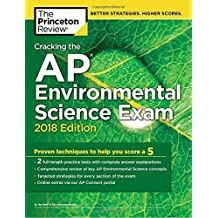 Cracking the AP Environmental Science Exam, 2018 Edition: Proven Techniques to Help You Score a 5