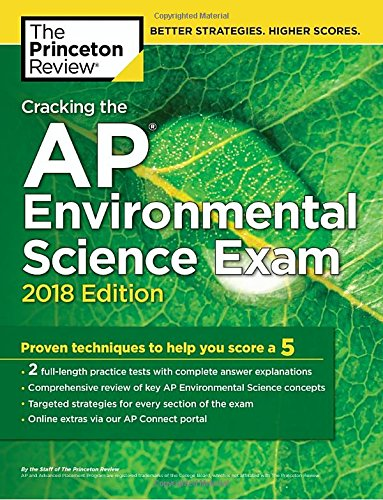 Cracking the AP Environmental Science Exam, 2018 Edition: Proven Techniques to Help You Score a 5 (College Test Preparation) cover