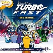 Irre schnell (Turbo Fast 1): Das Original-Hörspiel zur TV-Serie | Thomas Karallus