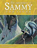 The Adventures of Sammy the Skunk, Adele A. Roberts and Kathy Holland, 1462714757