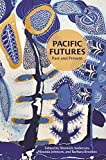 img - for Pacific Futures: Past and Present book / textbook / text book