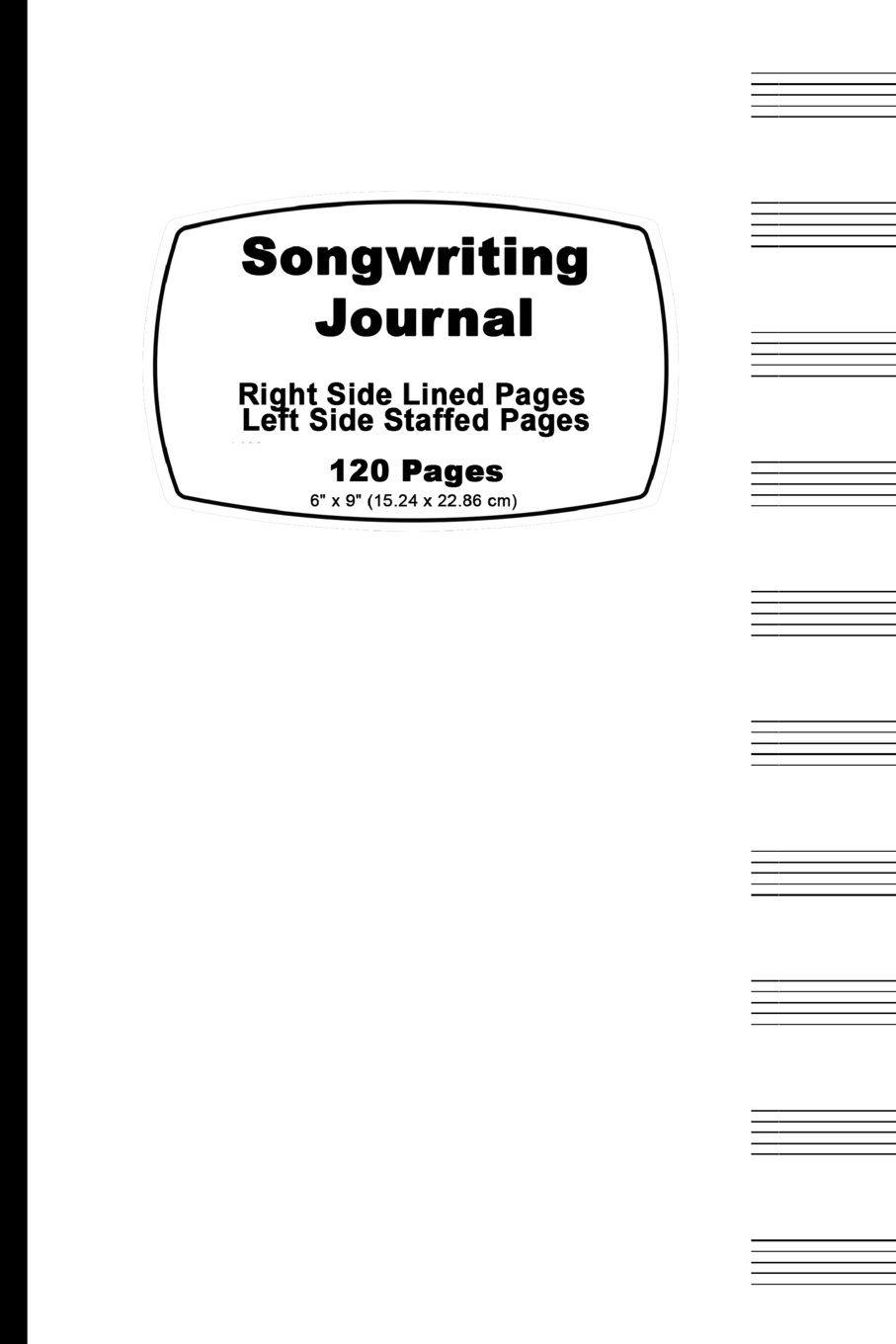 Songwriting Journal: Classic White Cover,Lined Ruled Paper And Staff, Manuscript Paper For music Notes, Lyrics or Poetry. For Musicians, Students, ... cm), Tight binding, soft durable book cover