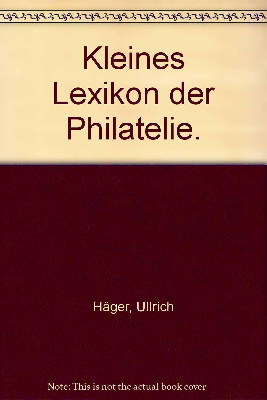 Kleines Lexikon der Philatelie.
