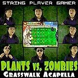 Pflanzen vs. Zombies Acapella (Grasswalk Theme)
