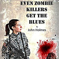 Even Zombie Killers Get the Blues