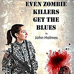 Even Zombie Killers Get the Blues Audiobook