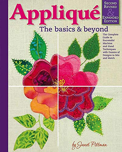 Applique: The Basics & Beyond, Second Revised & Expanded Edition: The Complete Guide to Successful Machine and Hand Techniques with Dozens of Designs to Mix and Match (Landauer) Over 600 Photos