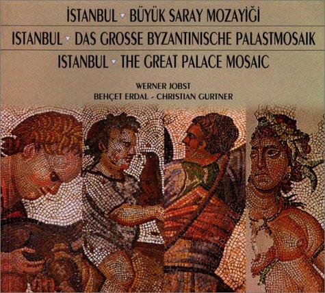 Istanbul, The Great Palace Mosaic: The Story of its Exploration, Preservation and Exhibition 1983-1997 (Müze, sergi, ve koleksiyon katalogları dizisi)