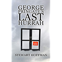 George Pringate's Last Hurrah (English Edition)