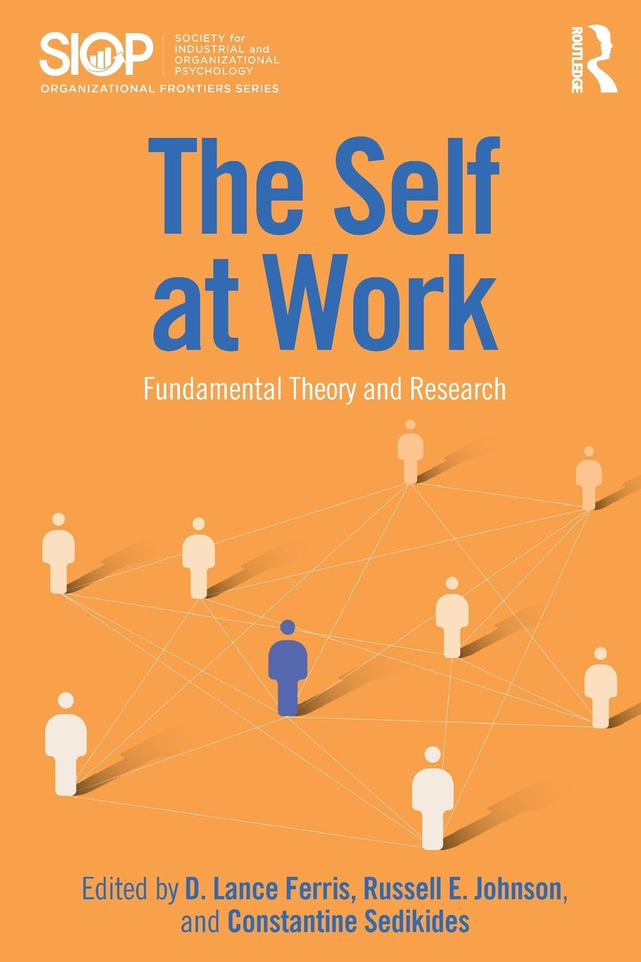 The Self At Work Fundamental Theory And Research D Lance