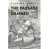 The Passage of the Damned: What happened to the men and women of the Lady Shore mutiny