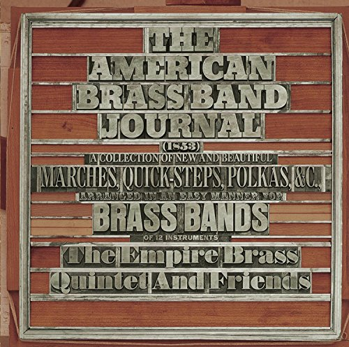 American Brass Band Journal: A Collection of New and Beautiful Marches, Quick-Steps,and Polkas Arranged in an Easy Manner for Brass Bands of 12 - Collection Band Brass