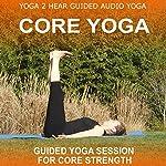 Core Yoga: Yoga Class and Guide Book | Sue Fuller