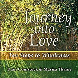 Journey into Love : Ten Steps to Wholeness