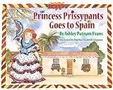 Princess Prissypants Goes to Spain, Ashley Putnam Evans, 0979338158