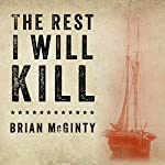 The Rest I Will Kill: William Tillman and the Unforgettable Story of How a Free Black Man Refused to Become a Slave   Brian McGinty