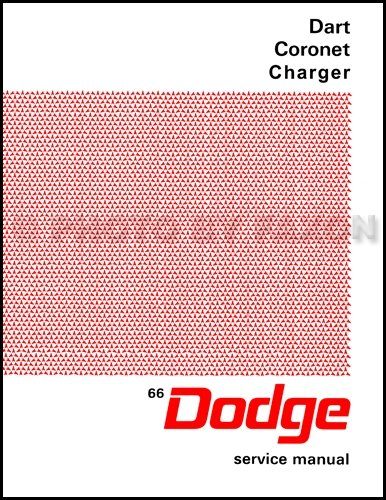 1966 Dodge Charger, Coronet, & Dart Repair Shop Manual Reprint