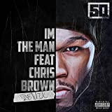 I'm The Man (Remix) [feat. Chris Brown] [Explicit]