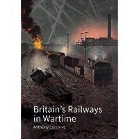Britain's Railways in Wartime