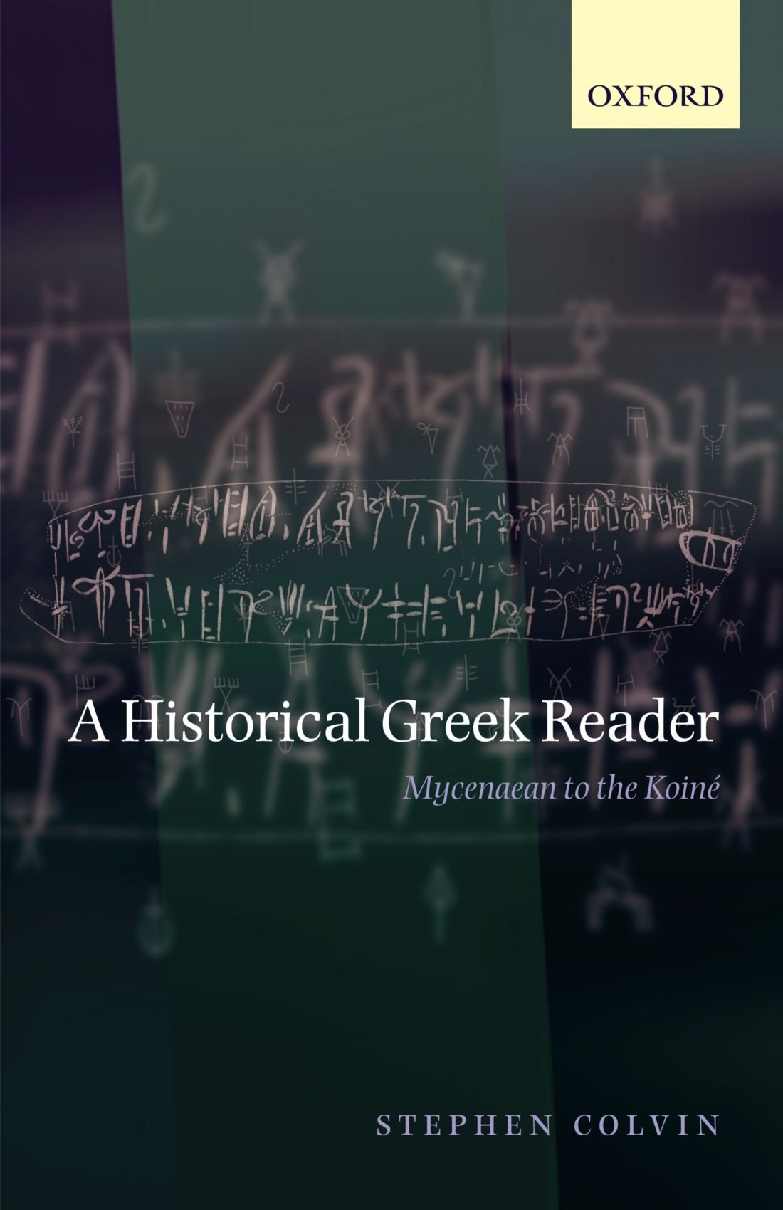 A Historical Greek Reader: Mycenaean to the Koine