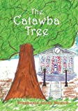 The Catawba Tree, Stephanie Jordy Newell, 1438951787