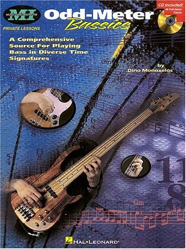 Odd Meter Bassics: A Comprehensive Source for Playing Bass in Odd Time Signatures (Musicians Institute Private Lessons)