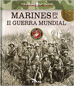 Marines en la II Guerra Mundial (Tropas de élite): Amazon.es: Blanco Andrés, Roberto: Libros