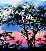 Bushveld Trees: Lifeblood of the Transvaal Lowveld
