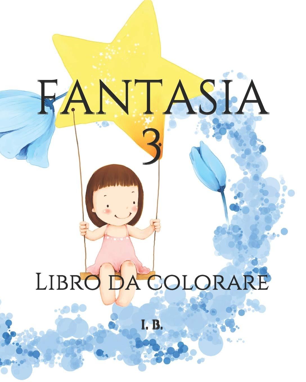 Fantasia 3 Libro Da Colorare Per Bambini Disegni Da Colorare