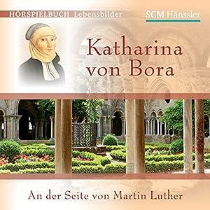 Katharina von Bora Hörspiel
