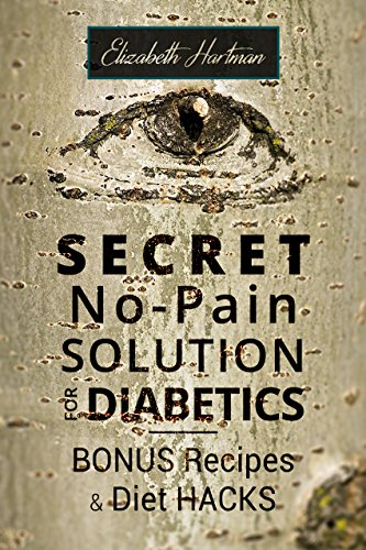 Secret No-Pain Solution for Diabetics: Bonus Recipes and Diet Hacks