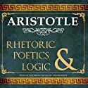 Rhetoric, Poetics and Logic Audiobook by  Aristotle Narrated by Frederick Davidson