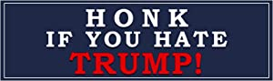 "Bargain Max Decals Honk If You Hate Trump Window Laptop Car Bumper Sticker 8.5"" (1)"