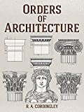 Orders of Architecture, Charles Pierre Joseph Normand and R. A. Cordingley, 0486795748
