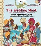 The Wedding Week (Igbo & English Edition): A journey through wedding traditions around the world