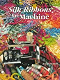 Silk Ribbons by Machine, Jeanie Sexton, 0891458808