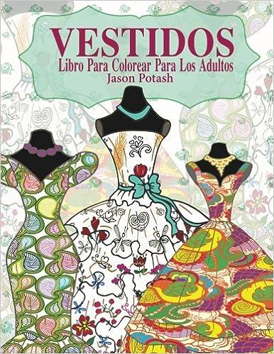 Vestidos Libro Para Colorear Para Los Adultos El alivio de tensión ...