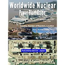 Worldwide Nuclear Power Plant Guide - Country, Number of Reactors, Location