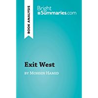 Exit West by Mohsin Hamid (Book Analysis): Detailed Summary, Analysis and Reading Guide (BrightSummaries.com)