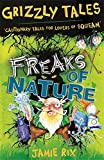 Grizzly Tales: Freaks of Nature